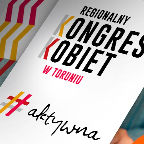 Identyfikacja wizualna oraz promocja Regionalnego Kongresu Kobiet w Toruniu